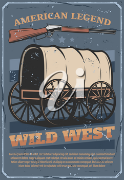 Wild West and American Western vintage grunge poster. Vector sheriff rifle or cowboy shotgun, Indigenous horse cart or wheel wagon and American legend stars