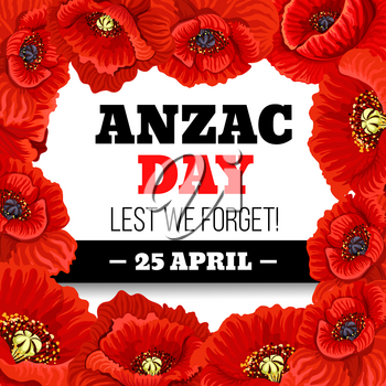 Red poppy flower frame for Anzac Day Lest We Forget memorial card design. Australian and New Zealand Army Force poppy flower wreath with black ribbon for 25 April World War remembrance anniversary