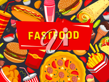 Fast food burgers, sandwiches and pizza poster for cafe takeaway or fastfood restaurant and cafe bistro menu. Vector cheeseburger or hamburger and hot dog or burrito, donut cake and coffee or soda