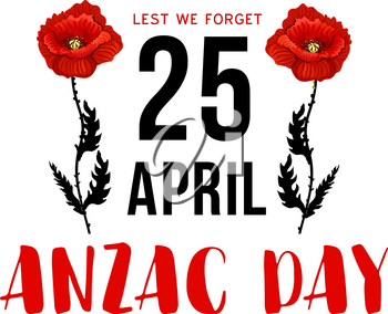 Anzac Day 25 April memorial card with red poppy flower. Australian and New Zealand Army Corps Remembrance Day and World War campaign anniversary floral card design