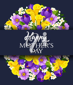 Happy Mothers Day floral greeting card for holiday wish of calla lily and orchid or crocus flowers. Vector design of springtime blooming daisy and tulips or violets bunches with Mother Day celebration