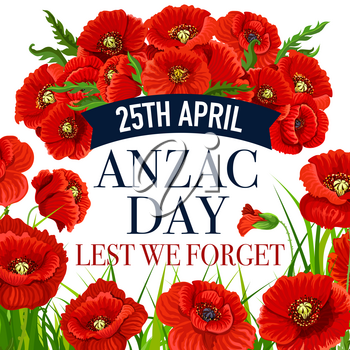 Anzac Day greeting card for Lest We Forget war commemorative day of Australia and New Zealand soldiers. Vector red poppy flowers design and blue ribbon for war remembrance on Australian Anzac Day