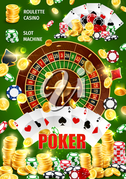 Casino poker gambling roulette and cards with jackpot big win golden cash coins. Vector poster of casino poker cards and wheel of fortune gamble chips, Vegas and Texas game dice