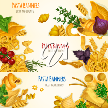Pasta banners. Italian cuisine decoration banners with pasta varieties sorts and types, cooking vegetable ingredients. Spaghetti, tagliatelli, ravioli vector elements. Poster design for pasta restaura