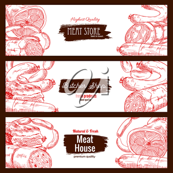 Meat store or butcher shop products. Butchery house banners set of sketch salami, pepperoni and kielbasa wurst sausages, pork bacon and ham jamon, beef or veal meat loaf piece of fresh or smoked meaty