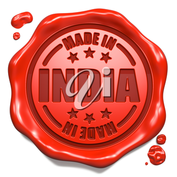Made in India - Stamp on Red Wax Seal Isolated on White. Business Concept. 3D Render.