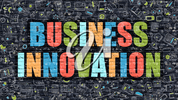 Business Innovation - Multicolor Concept on Dark Brick Wall Background with Doodle Icons Around. Modern Illustration with Elements of Doodle Style. Business Innovation on Dark Wall.