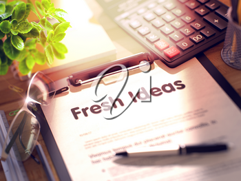 Fresh Ideas- Text on Paper Sheet on Clipboard and Stationery on Office Desk. 3d Rendering. Blurred and Toned Image.
