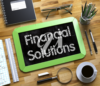 Financial Solutions Concept on Small Chalkboard. Top View of Office Desk with Stationery and Green Small Chalkboard with Business Concept - Financial Solutions. 3d Rendering.