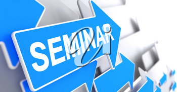 Seminar, Label on the Blue Cursor. Seminar - Blue Cursor with a Message Indicates the Direction of Movement. 3D Illustration.