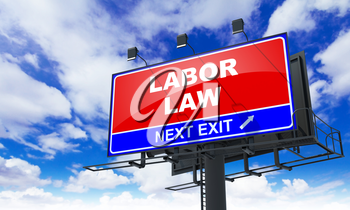 Labor Law - Red Billboard on Sky Background. Business Concept.