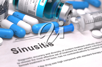 Sinusitis - Printed Diagnosis with Blurred Text. On Background of Medicaments Composition - Blue Pills, Injections and Syringe.