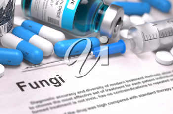 Fungi - Printed Diagnosis with Blurred Text. On Background of Medicaments Composition - Blue Pills, Injections and Syringe.