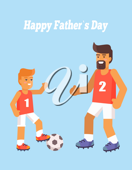 Happy Fathers Day poster with son and dad playing football vector illustration on blue background. Enjoying parenthood concept, outdoor games