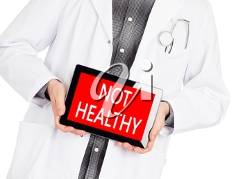 Doctor holding tablet, isolated on white - Not healthy