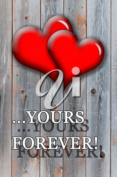 beloved hearts with inspiration Yours forever on the wooden background
