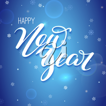 Happy new year. Design of hand-lettering text. Festive vector illustration with falling snowflakes on blue winter background. Holidays card with calligraphic volumetric text and Christmas mood.