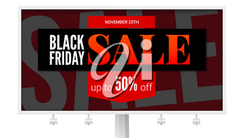 Billboard with sale poster. Black Friday ad, discount action and marketing events. Get up fifty percent discount off. Black banner with text design isolated on white background, 3D illustration.