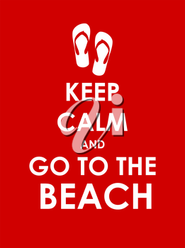 Keep Calm and Go to the Beach Creative Poster Concept. Card of Invitation, Motivation. Vector Illustration EPS10