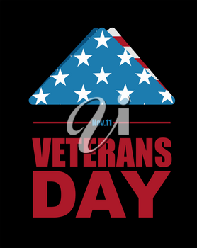 Veterans Day. USA flag symbol of mourning and grief for fallen soldiers. Emblem for national patriotic holiday. United States Flag folded in triangle.