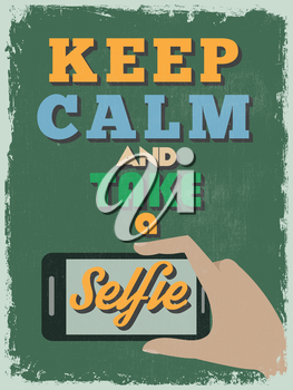Retro Vintage Motivational Quote Poster. Keep Calm and Take a Selfie. Grunge effects can be easily removed for a cleaner look. Vector illustration
