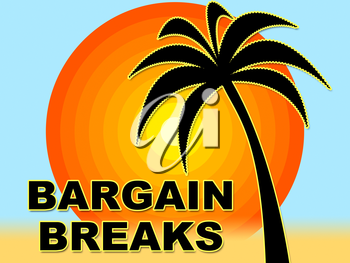 Bargain Breaks Showing Short Vacation And Discount