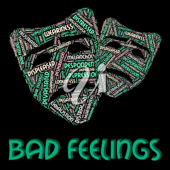 Bad Feelings Meaning Ill Will And Text