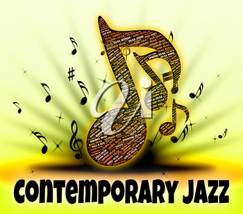 Contemporary Jazz Showing Up To Date And Sound Track