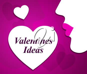 Valentines Ideas Indicating Places Thoughts And Plan