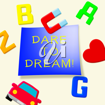 Dare To Dream Fridge Magnets Indicating Aims 3d Illustration