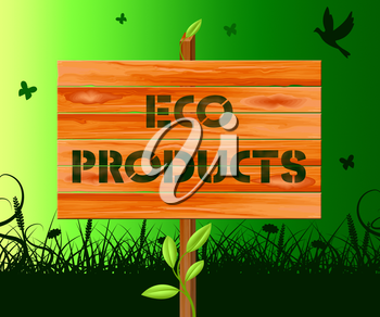 Eco Products Sign Means Green Goods 3d Illustration