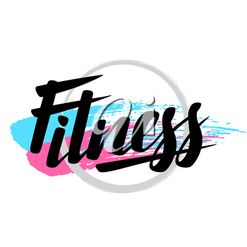 Fitness lettering poster concept. Handwritten word for banners, printing on t-shirts, sports club emblem.