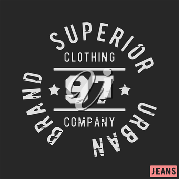 T-shirt print design. Superior brand vintage circle stamp. Printing and badge applique label t-shirts, jeans, casual wear. Vector illustration.