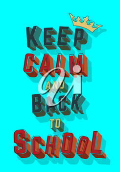 Keep calm and back to school. Design cover for printing products, flyer, brochure, card. Vector illustration.