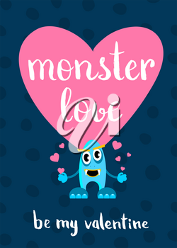 Vector Valentines Day monster love card with heart, cartoon monster and lettering. Be my valentine illustration banner