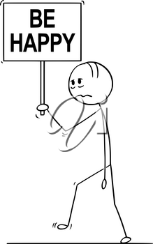 Cartoon stick drawing conceptual illustration of sad or depressed man or businessman walking with be happy text on sign.