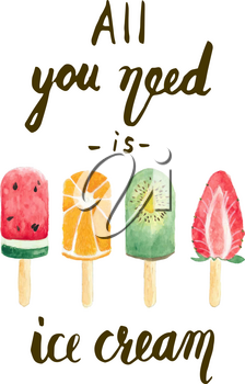 All you need is ice cream. Lettering design for posters, t-shirts, cards, invitations, stickers, banners, advertisement. Modern brush style. Vector