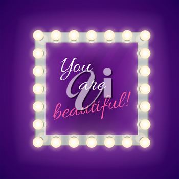 Mirror with you are beautiful inscription. Mirror glamour, lamp mirror, square mirror for makeup. Vector template