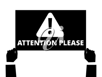 Attention please. Hands hold information banner with important message. Black and white attention concept. Vector illustration
