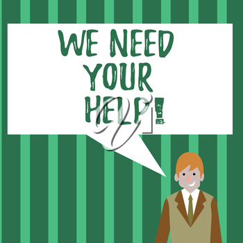 Word writing text We Need Your Help. Business photo showcasing asking someone to stand with you against difficulty Businessman Smiling and Talking with Blank Rectangular Color Speech Bubble