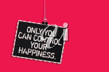 Word writing text Only You Can Control Your Happiness.. Business concept for Personal Self-motivation inspiration Hanging blackboard message communication information sign pink background