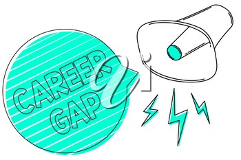 Handwriting text Career Gap. Concept meaning A scene where in you stop working by your profession for a while Megaphone loudspeaker green speech bubble stripes important loud message