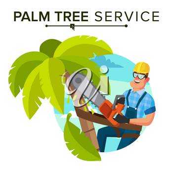 Palm Tree Service Vector. Professional Man. Trimming Tree Or Removal To Tree Pruning. Isolated Flat Cartoon Character Illustration